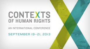 "Image is from a Human Rights Conference. Image reads ""Context of Human Rights - an international conference"" & ""September 19-21, 2013"" on the left There is a large ""X"" on the right side of the image"