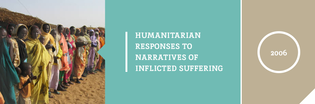 "Image is a header. Left of the header has a picture of about fifteen women, looking dejected. Middle of the image has text which reads, ""Humanitarian Responses to Narratives of Inflicted Suffering."" Right of the header has text which reads, ""2006."""