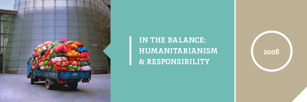 "Image is a header. Left of the header is a picture of a truck transporting trash. Middle of header has text which reads, ""In the Balance: Humanitarianism & Responsibility."" Right of header has text which reads, ""2008"""