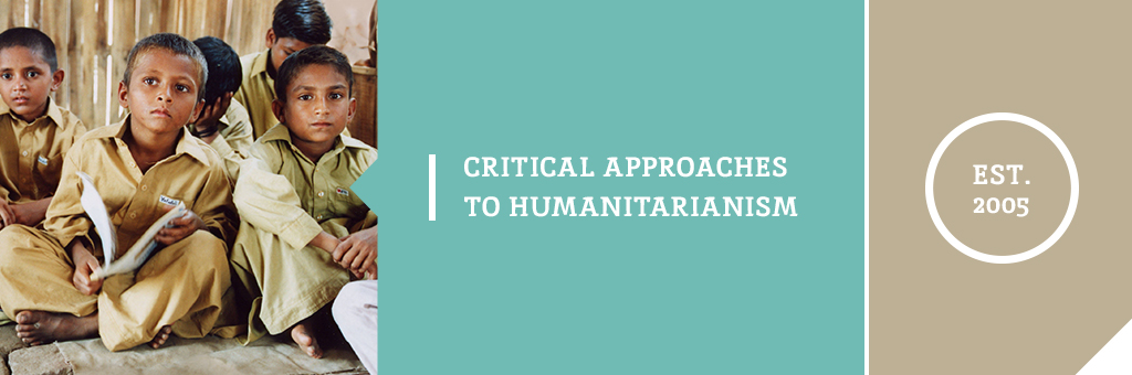 "Image is a header. Left of the header has a picture of boys sitting on the floor. They appear to be school children. Middle of the header has text which reads, ""Critical Approaches to Humanitarianism."" Right of the header has text which reads, ""EST 2005."""