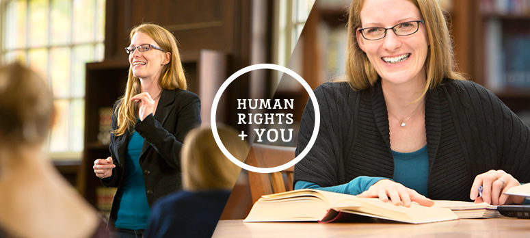 "Image is made up of two photos and the words, ""Human Rights + YOU"" in the center. Left photo is of a woman speaking in front of a class. Right photo is of the same woman smiling while studying."