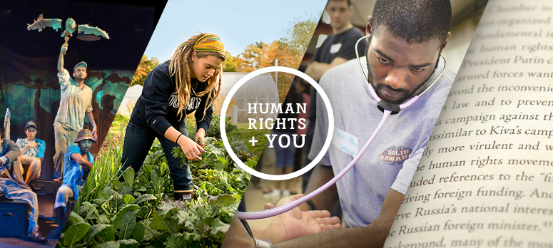 "Image is made up of four pictures with the words, ""Human Rights + YOU"" in the center. Left picture is of a theater production. Center left photo is of a woman working in a field. Center right picture is of a man working in a medical setting. Right photo is of a close up of a human rights book."