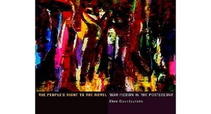 "Image is of a book cover. Top of the cover is an abstract painting. Bottom of the cover has text which reads, ""The People's Right to the Novel: War Fiction in the Postcolony - Eleni Coundouriotis"""