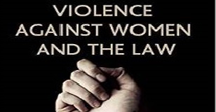 "Image is a book cover. Top of the cover has text that reads, ""Violence Against Women and the Law."" Middle of the cover has an image of a clenched fist. The rest of the cover is not visible in this picture."