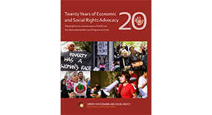 "Image is of cover. Top of the cover has text that reads, ""Twenty years of Economic and Social Rights Advocacy."" Next to the text on the top of the cover, there is a large ""20"" with a hand print inside the ""0."" Middle of the cover has several images of protestors. Bottom of the cover has text which reads, ""Center for economic and social human rights"" and ""Social Justice Through Human Rights."""