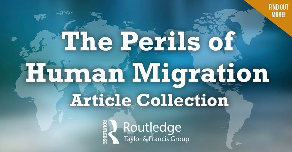 "Image has text which reads, ""The Perils of Human Migration Article Collection."" Below that there is more text that reads, ""Routledge - Taylor & Francis Group."" Back-round of the image is a map of the world."