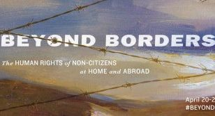 "Image is a web banner that reads, ""Beyond Borders - The human rights of non-citizens at home and abroad"""